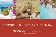 Travel By Design presents it's Bespoke Luxury Travel Open Day